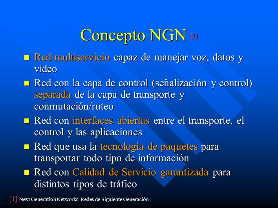 Concepto NGN [1] Red multiservicio capaz de manejar voz, datos y video